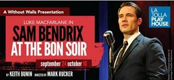 Post image for San Diego Theater Review: SAM BENDRIX AT THE BON SOIR (La Jolla Playhouse at Martini's Above Fourth)