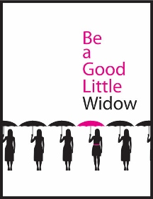 Post image for San Diego Theater Review: BE A GOOD LITTLE WIDOW (Old Globe)
