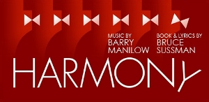 Post image for Los Angeles Theater Review: HARMONY (Ahmanson)