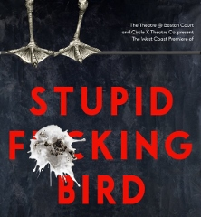 Post image for Los Angeles Theater Review: STUPID FUCKING BIRD (Theatre @ Boston Court in Pasadena)