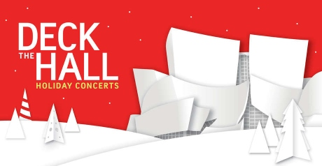 Post image for Los Angeles Music Preview: DECK THE HALL HOLIDAY CONCERTS (Disney Hall)