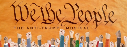 Post image for Chicago Theater Review: WE THE PEOPLE: THE ANTI-TRUMP MUSICAL (Flying Elephant at Stage 773)