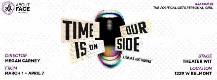 Post image for Chicago Theater Review: TIME IS ON OUR SIDE (About Face Theatre)