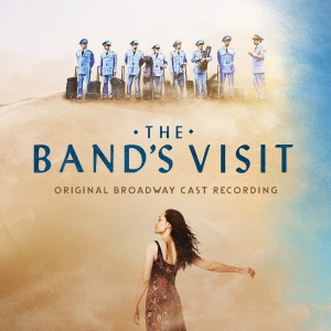 Post image for CD Review: THE BAND'S VISIT (Original Broadway Cast Recording on Ghostlight Records)