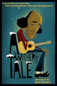 Post image for A WITHER'S TALE – Troubadour Theater Company – The Falcon Theatre – Los Angeles (Burbank) Theater Review