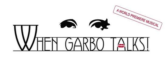 Post image for WHEN GARBO TALKS! by Buddy Kaye and Mort Garson– International City Theatre – Los Angeles (Long Beach) Theater Review