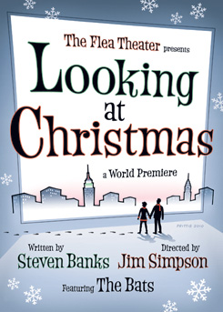 Post image for LOOKING AT CHRISTMAS  by Steven Banks – The Flea Theater – Off Broadway Theater Review