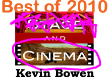 Post image for Kevin Bowen's Top Ten Films of 2010