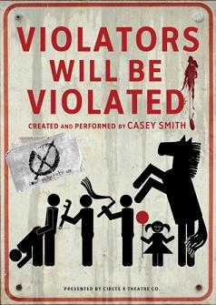 Post image for Los Angeles Theater Review: VIOLATORS WILL BE VIOLATED (Circle X at Atwater Village Theatre)