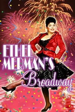 Post image for ETHEL MERMAN'S BROADWAY by Christopher Powich and Rita McKenzie – El Portal Theatre – Los Angeles (North Hollywood) Theater Review