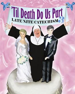 Post image for 'TIL DEATH DO US PART: LATE NIGHT CATECHISM 3 by Maripat Donovan – Carrie Hamilton Theatre at The Pasadena Playhouse – Los Angeles (Pasadena) Theater Review