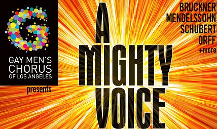 Post image for Music Review: A MIGHTY VOICE (Gay Men's Chorus of Los Angeles at Los Angeles Theatre Center)