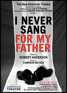 Post image for Los Angeles Theater Review: I NEVER SANG FOR MY FATHER (New American Theatre)