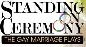 Post image for Los Angeles Theater Review: STANDING ON CEREMONY: THE GAY MARRIAGE PLAYS (Coronet)