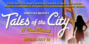 Post image for Theater Review: ARMISTEAD MAUPIN'S TALES OF THE CITY: A NEW MUSICAL (ACT in San Francisco)