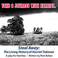 Steal Away - The Living History of Harriet Tubman