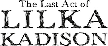 Post image for Chicago Theater Review:  THE LAST ACT OF LILKA KADISON (Lookingglass Theatre Company)