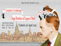Post image for Off Broadway Theater Review: THE COMPLETE & CONDENSED STAGE DIRECTIONS OF EUGENE O'NEILL, VOLUME ONE: EARLY PLAYS/LOST PLAYS  (The New York Neo-Futurists at the Kraine Theater)