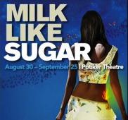 Post image for Regional Theater Review: MILK LIKE SUGAR (La Jolla Playhouse)
