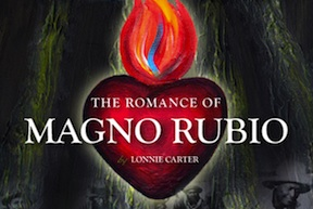 Post image for Los Angeles Theater Review: THE ROMANCE OF MAGNO RUBIO ([Inside] the Ford)