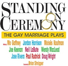 Post image for Off Broadway Theater Review: STANDING ON CEREMONY:  THE GAY WEDDING PLAYS (Minetta Lane Theatre)
