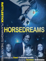 Post image for Off Broadway Theater Review: HORSEDREAMS (Rattlestick Playwrights Theater)