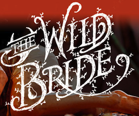 Post image for Bay Area Theater Review: THE WILD BRIDE (Berkeley Repertory Theatre)