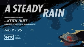 Post image for Bay Area Theater Review: A STEADY RAIN (Marin Theatre Company in Mill Valley)