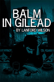 Post image for Los Angeles Theater Review: BALM IN GILEAD (Coeurage Theatre Company at Actor's Circle Theatre)