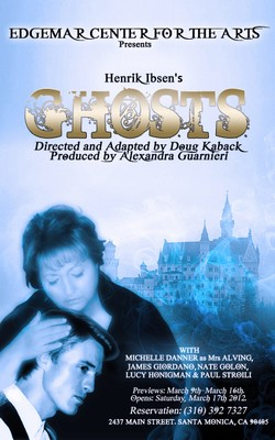 Post image for Los Angeles Theater Review: GHOSTS (Edgemar Center for the Arts in Santa Monica)