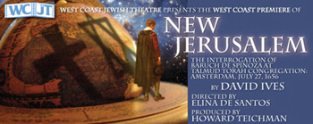 """Post image for Los Angeles Theater Review: """"NEW JERUSALEM, THE INTERROGATION OF BARUCH DE SPINOZA AT TALMUD TORAH CONGREGATION: AMSTERDAM, JULY 27, 1656 (West Coast Jewish Theatre in Los Angeles)"""