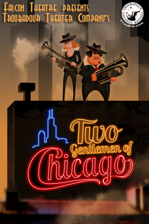Post image for Los Angeles Theater Review: TWO GENTLEMEN OF CHICAGO (Falcon Theatre in Burbank)