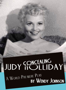 Post image for Los Angeles Theater Review: CONCEALING JUDY HOLLIDAY (Pacific Resident Theatre in Venice)