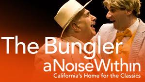 Post image for Los Angeles Theater Review: THE BUNGLER (A Noise Within in Pasadena)