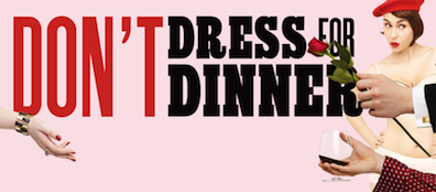 Post image for Broadway Theater Review: DON'T DRESS FOR DINNER (American Airlines Theatre)