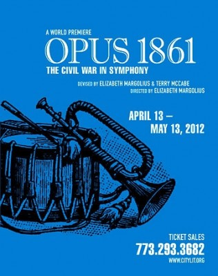 Post image for Chicago Theater Review: OPUS 1861: THE CIVIL WAR IN SYMPHONY (City Lit Theater)