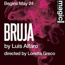 Post image for San Francisco Theater Review: BRUJA (Magic Theatre)