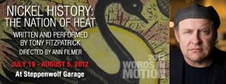 Post image for Chicago Theater Review: NICKEL HISTORY: THE NATION OF HEAT (Steppenwolf Garage)