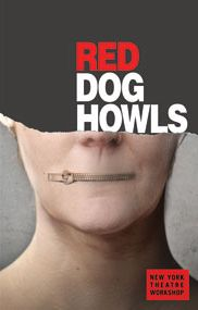 Post image for Off-Broadway Theater Review: RED DOG HOWLS (New York Theatre Workshop)