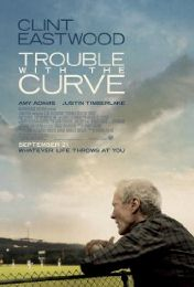 Post image for Film Review:   TROUBLE WITH THE CURVE (directed by Robert Lorenz)