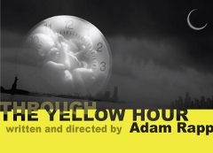 Post image for Off-Broadway Theater Review: THROUGH THE YELLOW HOUR (Rattlestick Playwrights Theatre)