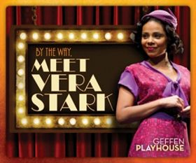 Post image for Los Angeles Theater Review: BY THE WAY, MEET VERA STARK (Geffen Playhouse)