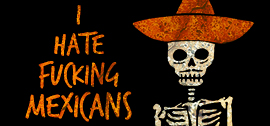 Post image for Off-Off-Broadway Theater Review: I HATE FUCKING MEXICANS (The Flea Theater)