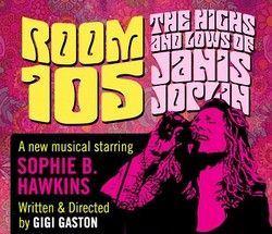 Post image for Los Angeles Theater Review: ROOM 105: THE HIGHS AND LOWS OF JANIS JOPLIN (Macha Theatre)