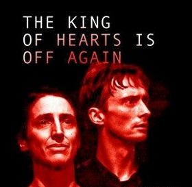 Post image for Los Angeles Theater Review and Commentary: THE KING OF HEARTS IS OFF AGAIN (Odyssey Theatre)