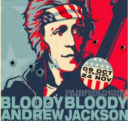 Post image for San Francisco Theater Review: BLOODY BLOODY ANDREW JACKSON (SF Playhouse)