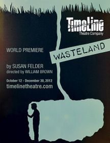 Post image for Chicago Theater Review: WASTELAND (TimeLine)