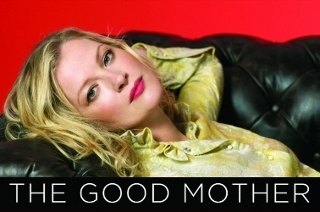 Post image for Off-Broadway Theater Review: THE GOOD MOTHER (The New Group)