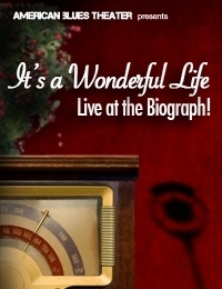 Post image for Chicago Theater Review: IT'S A WONDERFUL LIFE! LIVE AT THE BIOGRAPH! (American Blues Theatre)