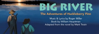 Post image for Bay Area Theater Review: BIG RIVER (TheatreWorks in Palo Alto)